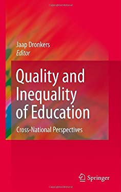 Quality and Inequality of Education: Cross-National Perspectives 9789048139927