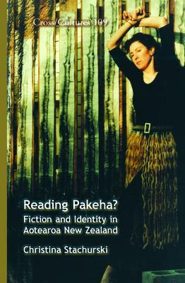 Reading Pakeha?: Fiction and Identity in Aotearoa New Zealand. 9789042026445