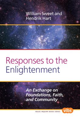 Responses to the Enlightenment: An Exchange on Foundations, Faith, and Community 9789042034471
