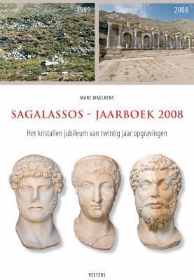 Sagalassos-Jaarboek 2008: Het Kristallen Jubileum Van Twintig Jaar Opgravingen 9789042923034