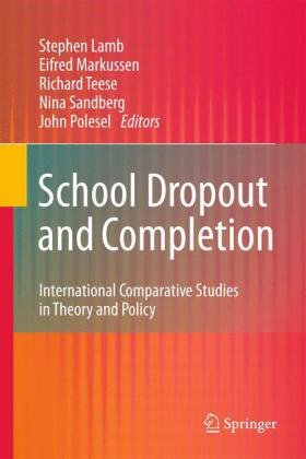 School Dropout and Completion: International Comparative Studies in Theory and Policy 9789048197620