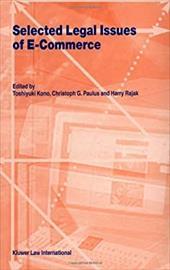 Selected Legal Issues of E-Commerce - Kono, Toshiyuki / Paulus, Christoph G. / Rajak, Harry