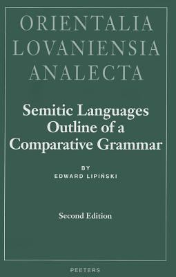 Semitic Languages Outline of a Comparative Grammar - 2nd Edition