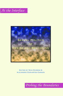Sexual Politics of Desire and Belonging.