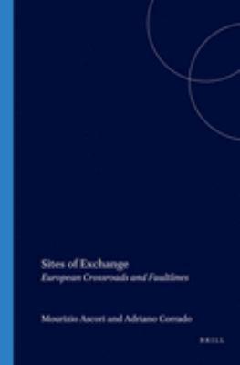 Sites of Exchange: European Crossroads and Faultlines