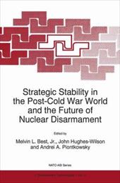 Strategic Stability in the Post-Cold War World and the Future of Nuclear Disarmament 10986602