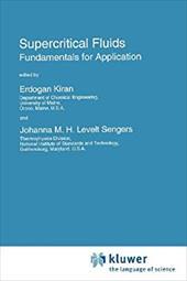 Supercritical Fluids: Fundamentals for Application - Kiran, E. / Levelt Sengers, Johanna M. H.