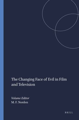 The Changing Face of Evil in Film and Television 9789042023246