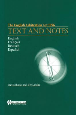 The English Arbitration ACT 1996: Text & Notes 9789041105851
