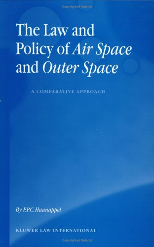 The Law and Policy of Air Space and Outer Space: A Comparative Approach 9789041121295