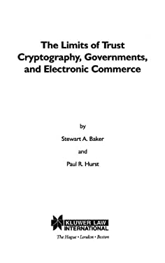 The Limits of Trust: Cryptography, Governments, & Electronic Commerce 9789041106353