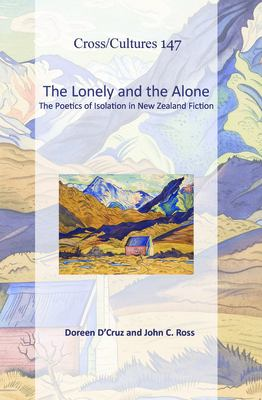 The Lonely and the Alone: The Poetics of Isolation in New Zealand Fiction 9789042034747