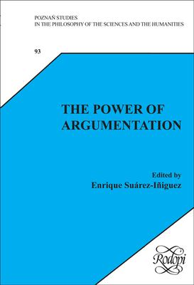 The Power of Argumentation: Essays on Wilfrid Sellars. 9789042022874