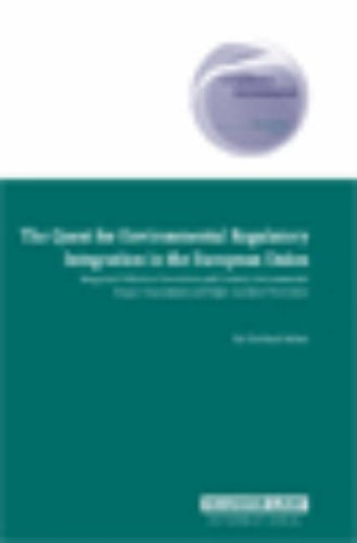 The Quest for Environmental Regulatory Integration in the European Union: Integrated Pollution Prevention and Control, Environmental Impact Assessment 9789041120816