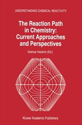 The Reaction Path in Chemistry: Current Approaches and Perspectives 11145377
