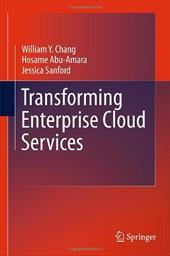 Transforming Enterprise Cloud Services - Chang, William Y. / Abu-Amara, Hosame / Sanford, Jessica
