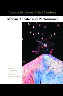 Trends in Twenty-First Century African Theatre and Performance. 9789042033863