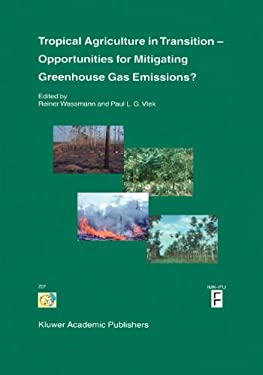Tropical Agriculture in Transition - Opportunities for Mitigating Greenhouse Gas Emissions? 9789048163410