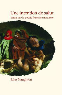 Une Intention de Salut: Essais Sur La Po Sie Fran Aise Moderne 9789042034990