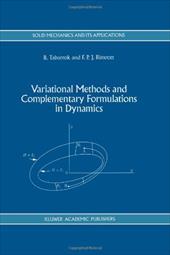 Variational Methods and Complementary Formulations in Dynamics - Tabarrok, C. / Rimrott, F. P.