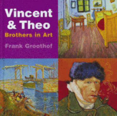 Vincent and Theo: Brothers in Art 9789040093548