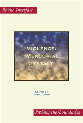 Violence: Mercurial Gestalt'. 9789042024038