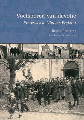 Voetsporen Van Devotie: Processies in Vlaams-Brabant 9789042921870