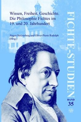 Wissen, Freiheit, Geschichte. Die Philosophie Fichtes Im 19. Und 20. Jahrhundert. 9789042027589
