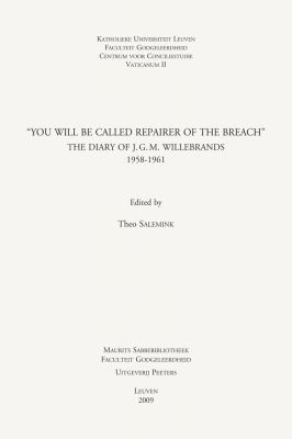 'You Will Be Called Repairer of the Breach': The Diary of J.G.M. Willebrands, 1958-1961 9789042922570