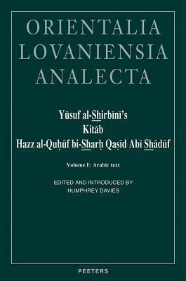 Yusuf Al-Shirbini's Kitab Hazz Al-Quhuf Bi-Sharh Qasid ABI Shaduf (Brains Confounded by the Ode of Abu Shaduf Expounded). Volume I: Arabic Text - Davies, H. T. / Shirbini, Yusuf Ibn Muhammad