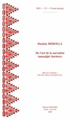 de L'Art de La Narration Tamazight (Berbere). 200 ANS D'Etudes: Etat Des Lieux Et Perspectives 9789042917675