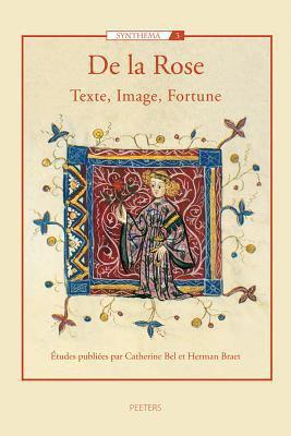 de La Rose. Texte, Image, Fortune 9789042916852