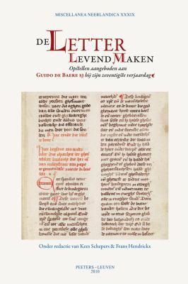 de Letter Levend Maken: Opstellen Aangeboden Aan Guido de Baere Bij Zijn Zeventigste Verjaardag 9789042924413