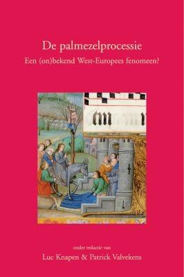 de Palmezelprocessie: Een (On)Bekend West-Europees Fenomeen? 9789042917804