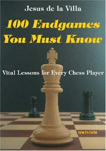 100 Endgames You Must Know: Vital Lessons for Every Chess Player 9789056912444