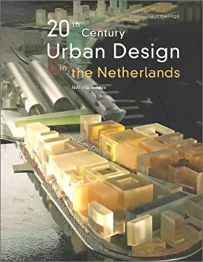 20th Century Urban Design in the Netherlands 9789056620851