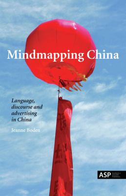 Mindmapping China: Language, Discourse and Advertising in China - Boden, Jeanne