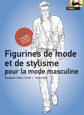 Figurines de Mode Et de Stylisme Pour la Mode Masculine 9789054961581
