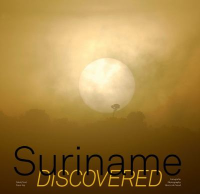 Suriname Discovered 9789055947072