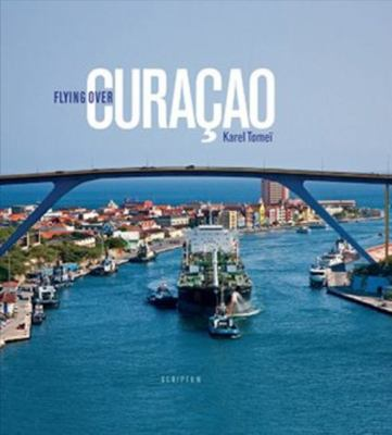 Flying Over Curacao 9789055947188