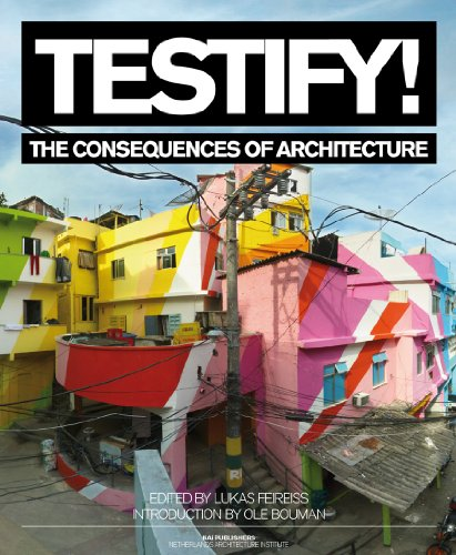 Testify! the Consequences of Architecture 9789056628239