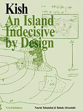 Kish: Iranian Island, Indecisive by Design 9789056628307