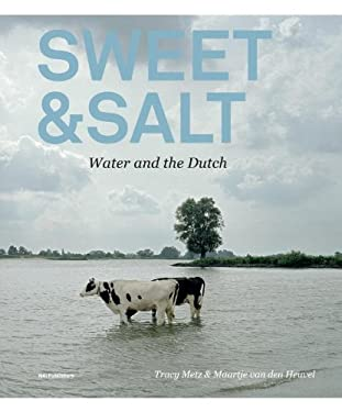 Sweet & Salt: Water and the Dutch 9789056628482