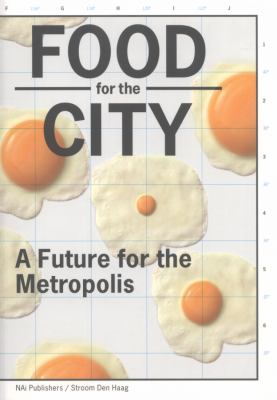 Food for the City: A Future for the Metropolis 9789056628543