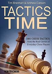 Tactics Time!: 1001 Chess Tactics from the Games of Everyday Chess Players 22739549