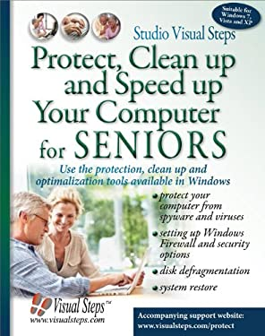 Protect, Clean Up and Speed Up Your Computer for Seniors: Use the Protection, Clean Up and Optimization Tools Available in Windows 9789059052574
