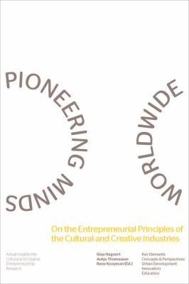 Pioneering Minds Worldwide: On the Entrepreneurial Principles of the Cultural and Creative Industries 9789059726192