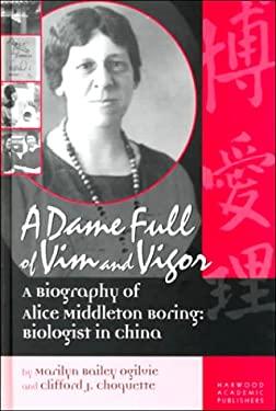 A Dame Full of VIM and Vigour - Ogilvie, Marilyn Bailey / Choquette, Clifford J. / Ogilvie, M.