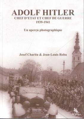 Adolf Hitler: Chef D'Etat Et Chef de Guerre 1939-1941 9789058681850