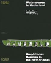 Amphibious Housing in the Netherlands: Architecture and Urbanism on the Water